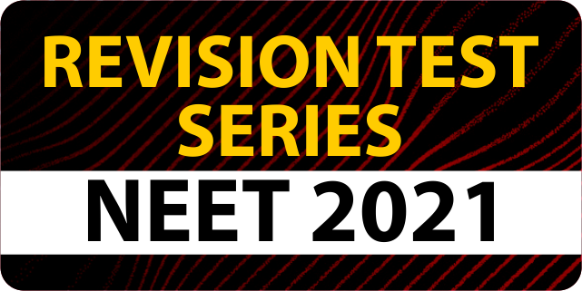 Revision Test Series NEET 2021